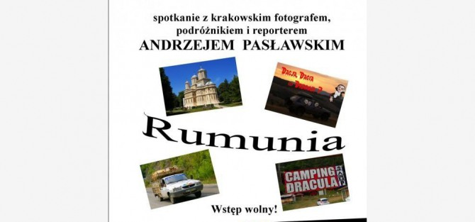 Rumunia-Dacja, Dacia czy Dracula? - Spotkanie z podróżnikiem Andrzejem Pasławskim