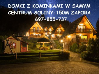 Domki w samym centrum Soliny-150m Zapora-kominki.