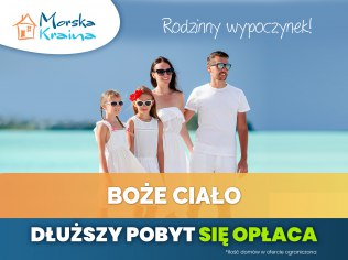 Corpus Christi - the longer the cheaper! - Morska Kraina komfortowe domki / Wittenberg pokoje